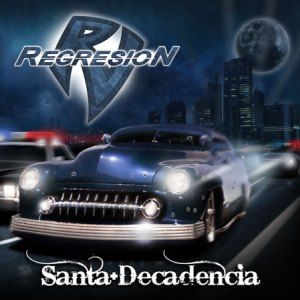 "Regresion - ""Santa Decadencia"""
