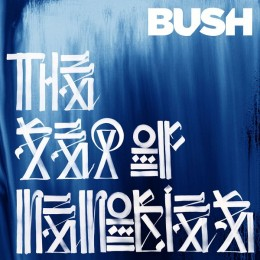"Bush – ""The sea of memories"""