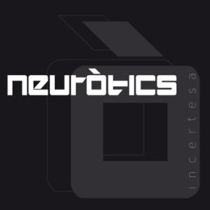"""Neuròtics – """"Incertesa"""""""