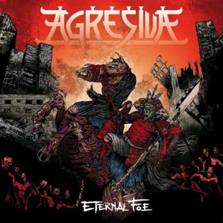 "Agresiva - ""Eternal Foe"""