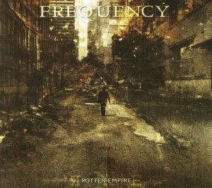"Frequency - ""Rotten empire"""