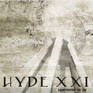 "Hyde XXI - ""Experimentar de pie"""
